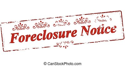 Forclosure notice - Rubber stamp with text forclosure notice...