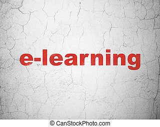 Education concept: E-learning on wall background