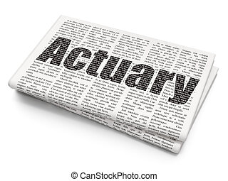 Insurance concept: Actuary on Newspaper background -...