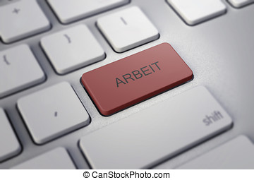 keyboard and key Arbeit on it - keyboard and red key Arbeit...