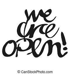 We are open, Hand lettered Typography Artwork. Vector Image