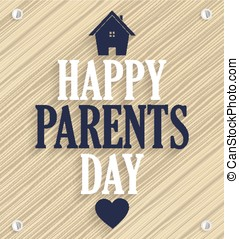 Parents day poster Wooden background with house and heart...