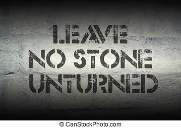 leave no stone gr - leave no stone unturned stencil print on...