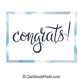 Congrats phrase in the frame. - Congrats hand lettered...