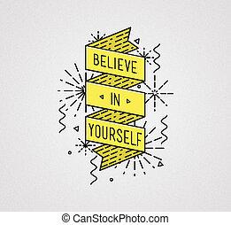 Belive in yourself Inspirational illustration, motivational...