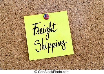 Written text Freight Shipping over paper note - Written text...