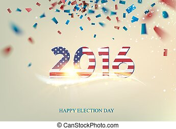 Election day sign. - Inscription on election day. 2016 text...