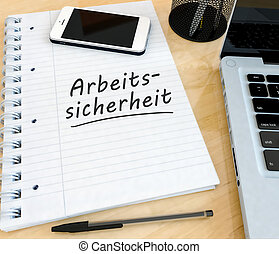 Arbeitssicherheit - german word for work safety -...