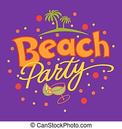 Beach Party Background. Hand Lettered Text and Hand Drawn...