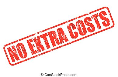 NO EXTRA COSTS RED STAMP TEXT ON WHITE