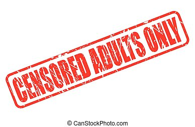 CENSORED ADULTS ONLY RED STAMP TEXT ON WHITE