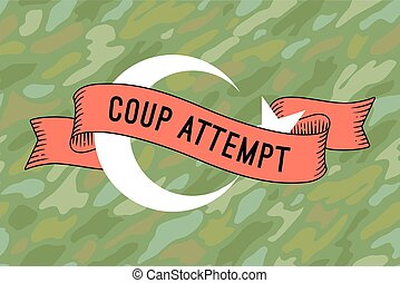 Flag of Turkey with military ribbon and message Coup...