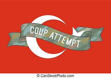 Flag of Turkey with military ribbon and message Coup Attempt...