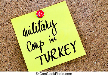 Written text Military Coup in Turkey over yellow paper note...
