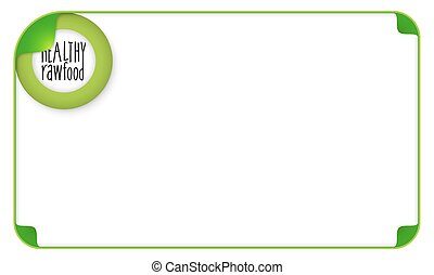 Color frame for your text and the words healthy raw food