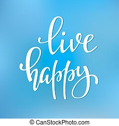 Live Happy quote typography - Live Happy quote lettering....