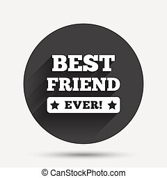 Best friend ever sign icon Award symbol Exclamation mark...