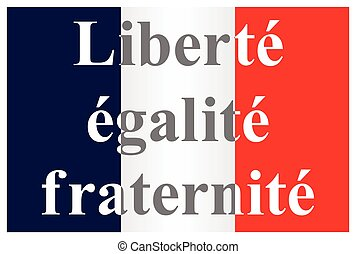The French Republic flag text translation liberty equality...
