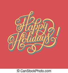 calligraphic Happy Holidays hand writing inscription for...