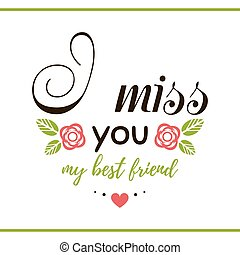 I Miss You My Friend - Label with message on white...