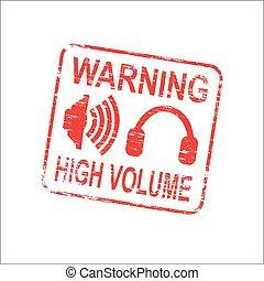 Warning High Volume Stamp