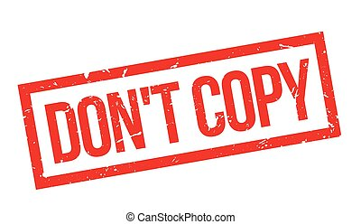 Dont copy rubber stamp on white Print, impress, overprint