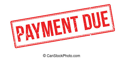 Payment due rubber stamp on white. Print, impress,...