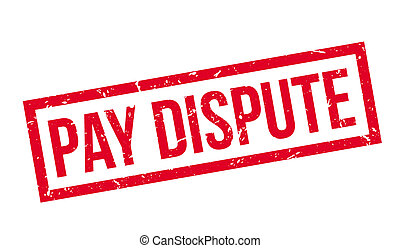 Pay dispute rubber stamp on white. Print, impress,...
