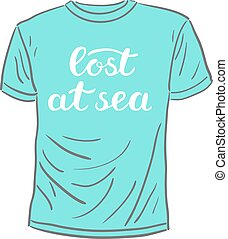 Lost at sea. Brush hand lettering. Handwritten words on a...
