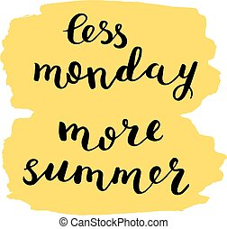 Less monday more summer. Brush lettering. - Less monday more...