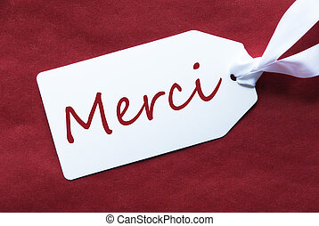 One Label On Red Background, Merci Means Thank You - One...
