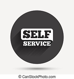 Self service sign icon. Maintenance button. Circle flat...