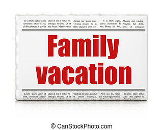 Travel concept: newspaper headline Family Vacation