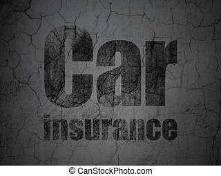 Insurance concept: Car Insurance on grunge wall background -...