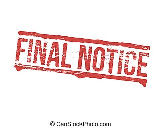 Final Notice Stamp - Final notice grungy rubber stamp symbol...