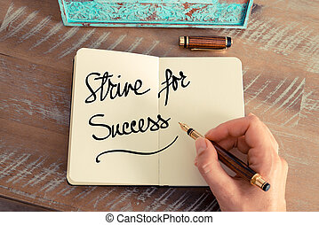 Handwritten text Strive For Success as business concept...