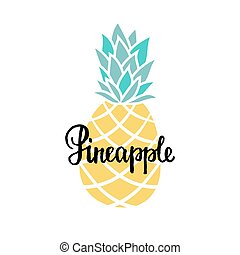 Vector summer background with hand drawn pineapple and hand written text. Bright poster with exotic fruit, lettering