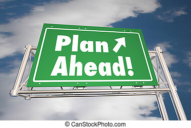 Plan Ahead Look Forward Freeway Road Sign 3d Illustration