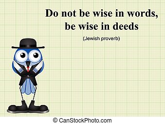 Be wise in deeds Jewish proverb on graph paper background...