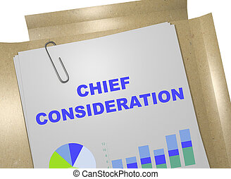 Chief Consideration concept - 3D illustration of 'CHIEF...