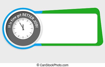 Vector abstract box for your text and the words it is time...