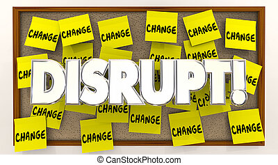 Disrupt Change Sticky Notes Word Shake Up Status Quo 3d...