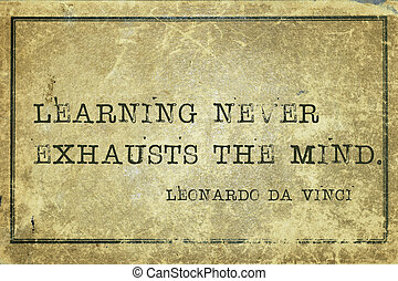 learning DaVinci - Learning never exhausts the mind -...