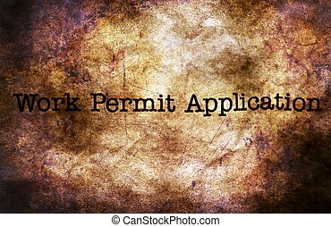 Work permit application grunge concept