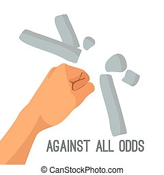 Against all the odds, the fist is breaking stone to pieces -...