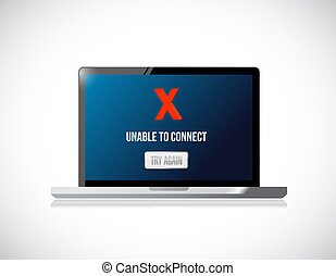 computer unable to connect message sign concept illustration...