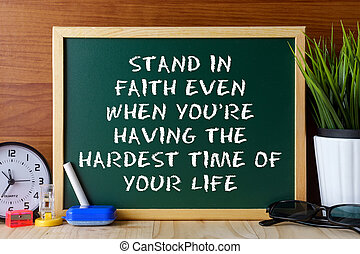 Word quote STAND IN FAITH EVEN WHEN YOURE HAVING THE HARDEST...