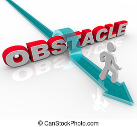 Obstacle - Man Jumping Over Word on Arrow - A man conquers...