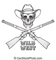 The Skull with rifles - Skeleton in a cowboy hat with Old...