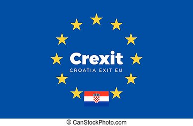 Flag of Croatia on European Union. Crexit - Croatia Exit EU...